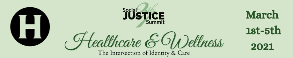 27th Social Justice Summit- Healthcare & Wellness: The intersection of Identity & care. March 1st-5th